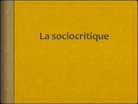 La sociocritique.