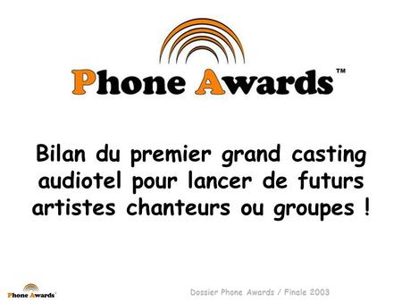 Phone Awards : le casting et la finale 2003