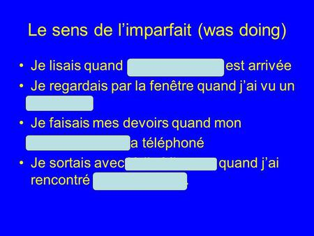 Le sens de l'imparfait (was doing)