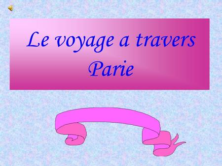 Le voyage a travers Parie