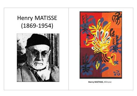 Henry MATISSE (1869-1954) Henry MATISSE, Mimosa.