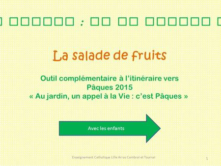 Le temps pascal : De la graine au fruit