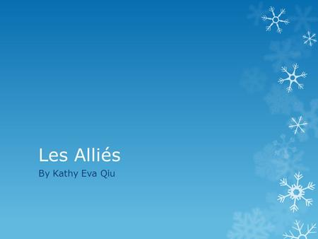 Les Alliés By Kathy Eva Qiu.