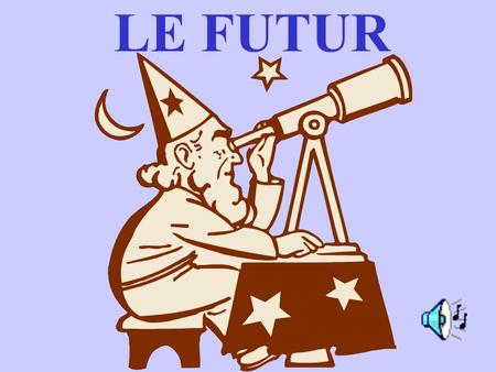 LE FUTUR #1- Take the infinitive… MANGER FINIR JOUER ECRABOUILLER CHANTER APPLAUDIR DANSER ROUGIR.