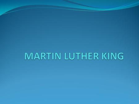 Summary Informations Who is Martin Luther King? The monument « I have a dream »