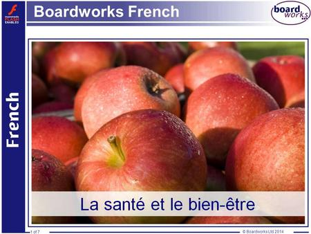 © Boardworks Ltd 20141 of 7 La santé et le bien-être Boardworks French 1 of 7 © Boardworks Ltd 2014.