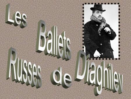 Les Ballets Russes Diaghilev de.
