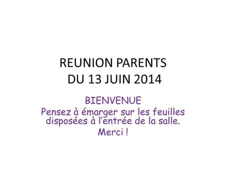 REUNION PARENTS DU 13 JUIN 2014