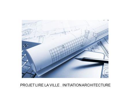 Pourquoi cette s quence pour amener les l ves for Projet architectural definition