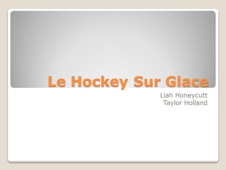 Le Hockey Sur Glace Liah Honeycutt Taylor Holland.