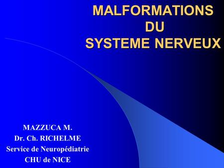 MALFORMATIONS DU SYSTEME NERVEUX