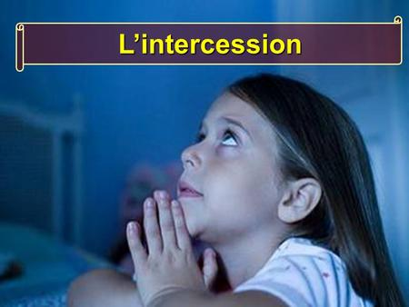 L'intercession.