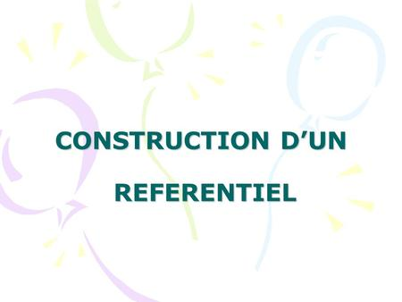 CONSTRUCTION D'UN REFERENTIEL