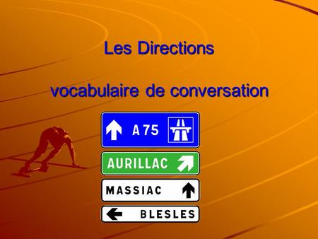 Les Directions vocabulaire de conversation. To ask where some place is Où est la gare SVP? Where is the train station please?