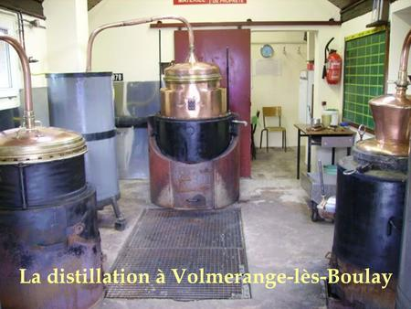 La distillation à Volmerange-lès-Boulay