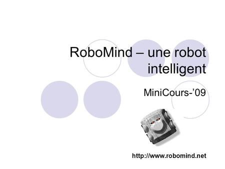 RoboMind – une robot intelligent MiniCours-'09