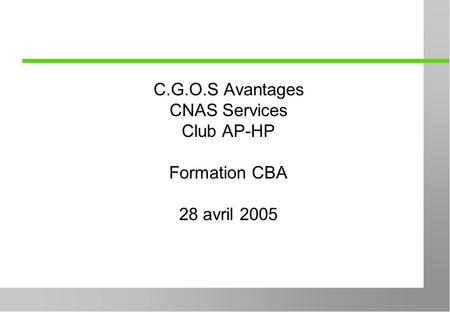 C.G.O.S Avantages CNAS Services Club AP-HP Formation CBA 28 avril 2005