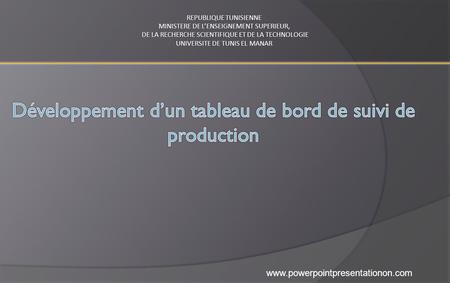 Www.powerpointpresentationon.com REPUBLIQUE TUNISIENNE MINISTERE DE L'ENSEIGNEMENT SUPERIEUR, DE LA RECHERCHE SCIENTIFIQUE ET DE LA TECHNOLOGIE DE LA RECHERCHE.