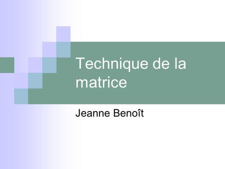 Technique de la matrice