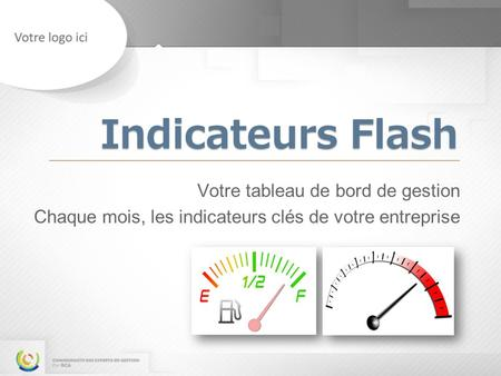 Indicateurs Flash Votre tableau de bord de gestion