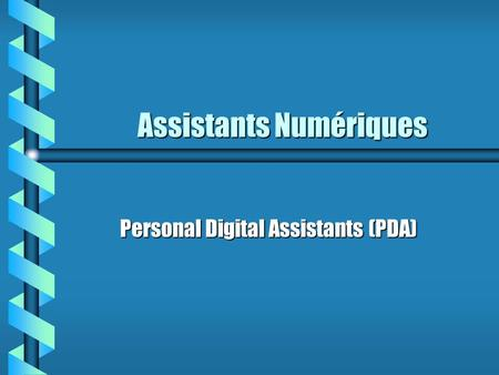 Assistants Numériques Personal Digital Assistants (PDA)