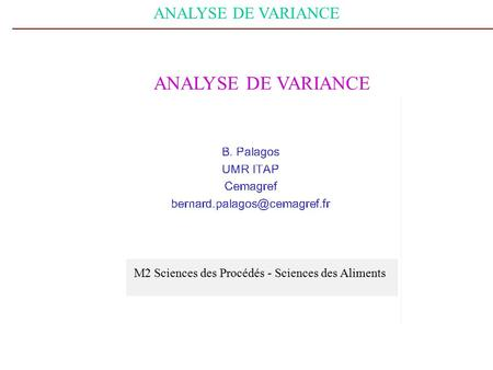 ANALYSE DE VARIANCE M2 Sciences des Procédés - Sciences des Aliments.