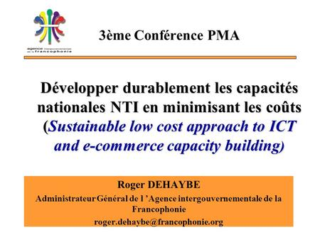 Développer durablement les capacités nationales NTI en minimisant les coûts (Sustainable low cost approach to ICT and e-commerce capacity building ) 3ème.