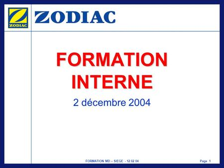 FORMATION MD – SIEGE - 12 02 04Page 1 FORMATION INTERNE 2 décembre 2004.