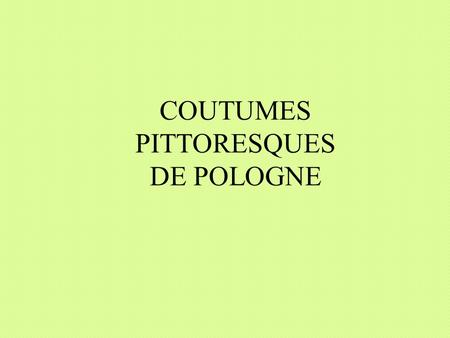 COUTUMES PITTORESQUES DE POLOGNE