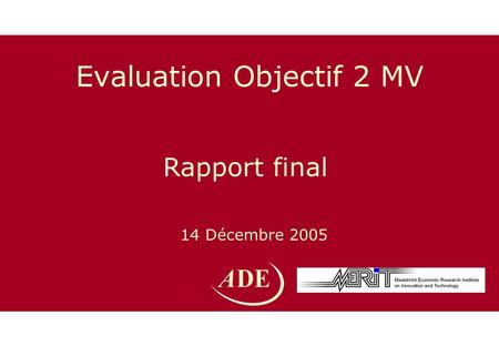 Evaluation Objectif 2 MV 14 Décembre 2005 Rapport final.