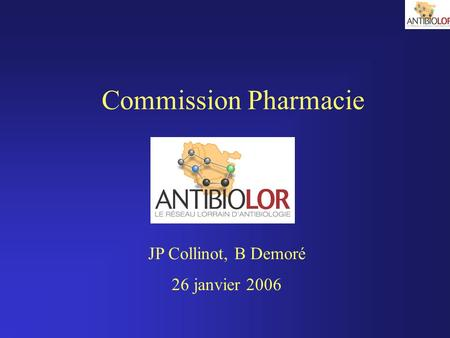 Commission Pharmacie JP Collinot, B Demoré 26 janvier 2006.