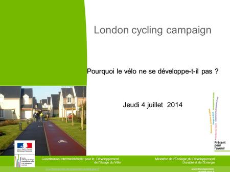 Www.MonsieurVelo.developpement-durable.gouv.frwww.MonsieurVelo.developpement-durable.gouv.fr www;developpement- durable.gouv.fr Coordination Interministérielle.