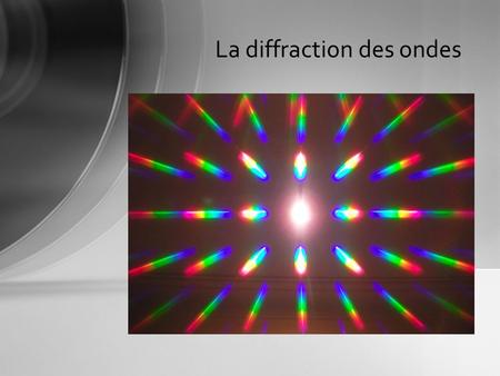 La diffraction des ondes