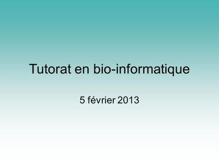 Tutorat en bio-informatique