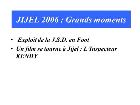 JIJEL 2006 : Grands moments Exploit de la J.S.D. en Foot