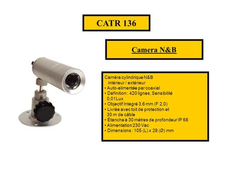 CATR 136 Camera N&B Camera couleur Camera N&B