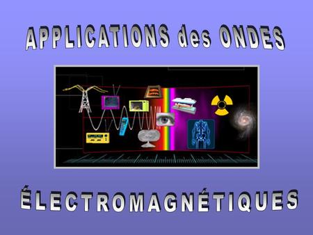 APPLICATIONS des ONDES