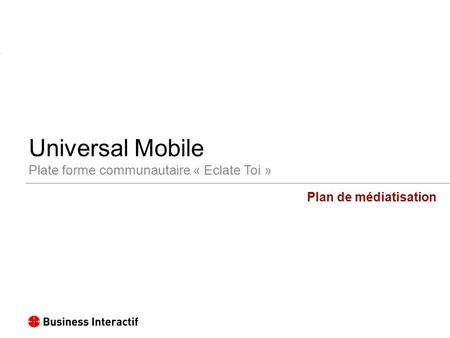 Universal Mobile Plate forme communautaire « Eclate Toi »