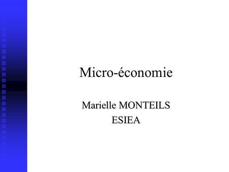 Micro-économie Marielle MONTEILS ESIEA Le producteur : plan Introduction Introduction I- La fonction de production ou combinaison productive I- La fonction.
