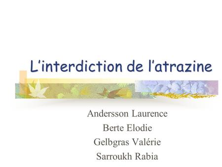 L'interdiction de l'atrazine