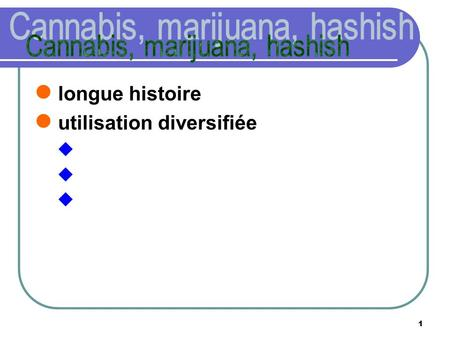 Cannabis, marijuana, hashish