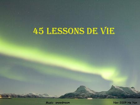45 lessons de vie Nov 2009 He YanMusic: snowdream.
