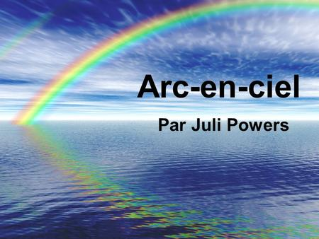 Arc-en-ciel Par Juli Powers.