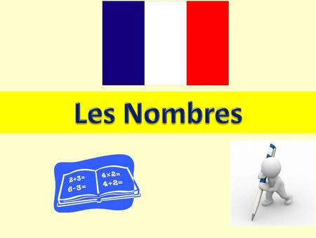 Les Nombres Numbers – this powerpoint aims to teach students the numbers one to ten.