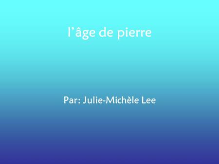 Par: Julie-Michèle Lee
