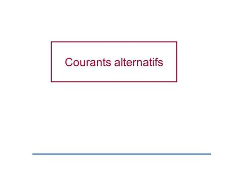 Courants alternatifs.