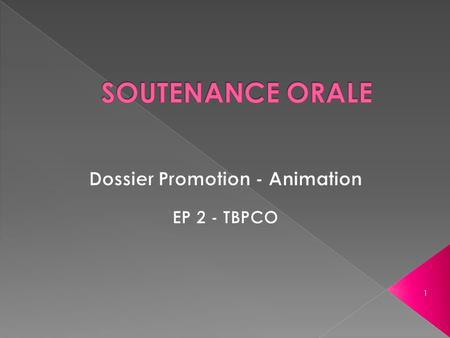 Dossier Promotion - Animation EP 2 - TBPCO
