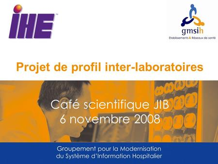 Projet de profil inter-laboratoires Café scientifique JIB 6 novembre 2008.