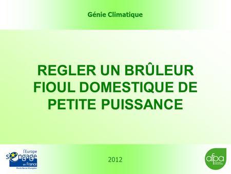 G nie climatique 2012 effectuer le raccordement - Reglage bruleur fioul ...