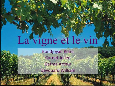 La vigne et le vin Kondjoyan Rémi Cornet Julien Germa Arthur Devouard William.